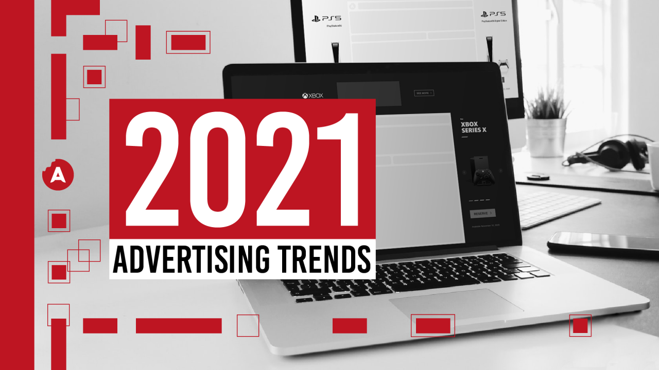 The 6 hottest advertising trends for 6  The Drum